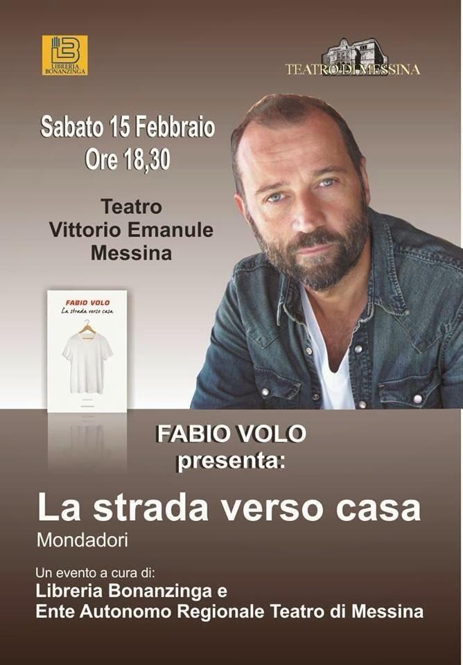 """""""LA STRADA VERSO CASA"""" DI FABIO VOLO AL TEATRO VITTORIO EMANUELE DI MESSINA"""