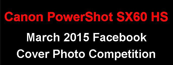 Canon PowerShot SX60 HS Facebook Cover Photo Competition - March 2015 Entries