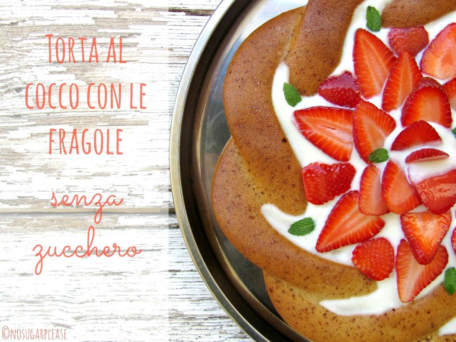 torta al cocco e fragole senza zucchero