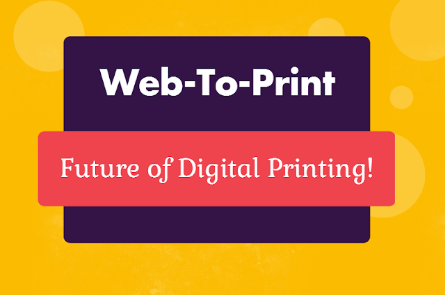 What is Web-To-Print: Why Is It The Future of Digital Printing!