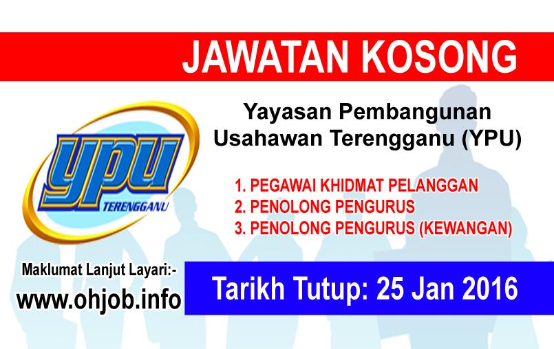 Jawatan Kerja Kosong Yayasan Pembangunan Usahawan Terengganu (YPU) logo www.ohjob.info januari 2016