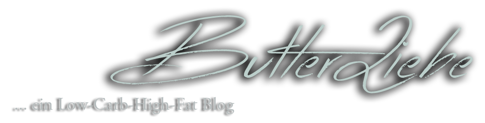 Butterliebe LCHF Blog