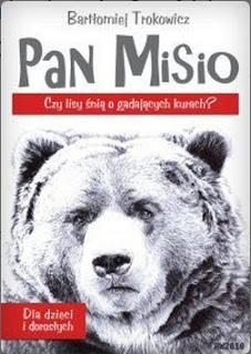 """Bartłomiej Trokowicz """"Pan Misio"""""""