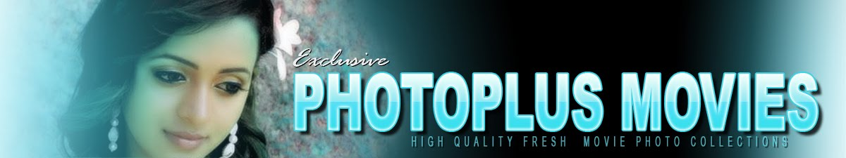 PHOTOPLUS MOVIES : Exclusive Big movie photo collection