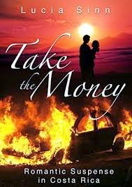 take the money, lucia sinn, romantic suspense, romance, suspense, novel, costa rica