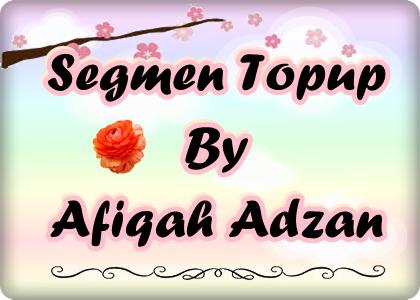 Segmen Topup By Afiqah Adzan
