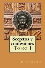 'Secretos y confesiones (Tomo I)