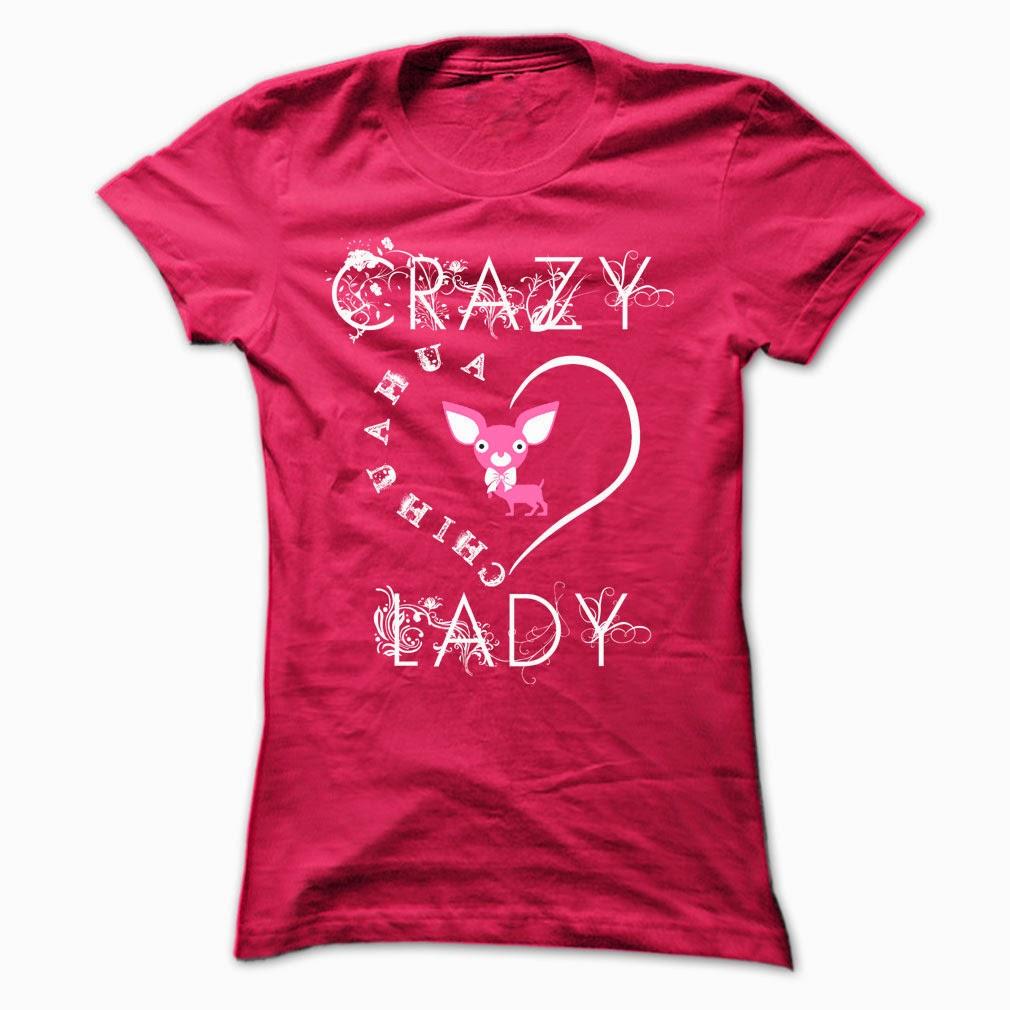 crazy chihuahua lady tshirts