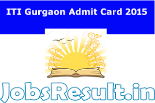 ITI Gurgaon Admit Card 2015
