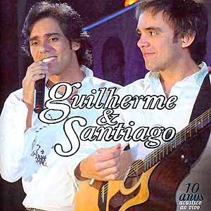 Guilherme e Santiago - 10 Anos Ac�stico Ao Vivo