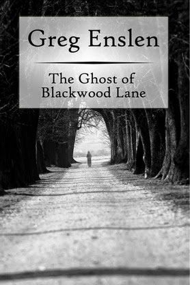 The Ghost of Blackwood Lane {Greg Enslen} | Ting's Mom Books