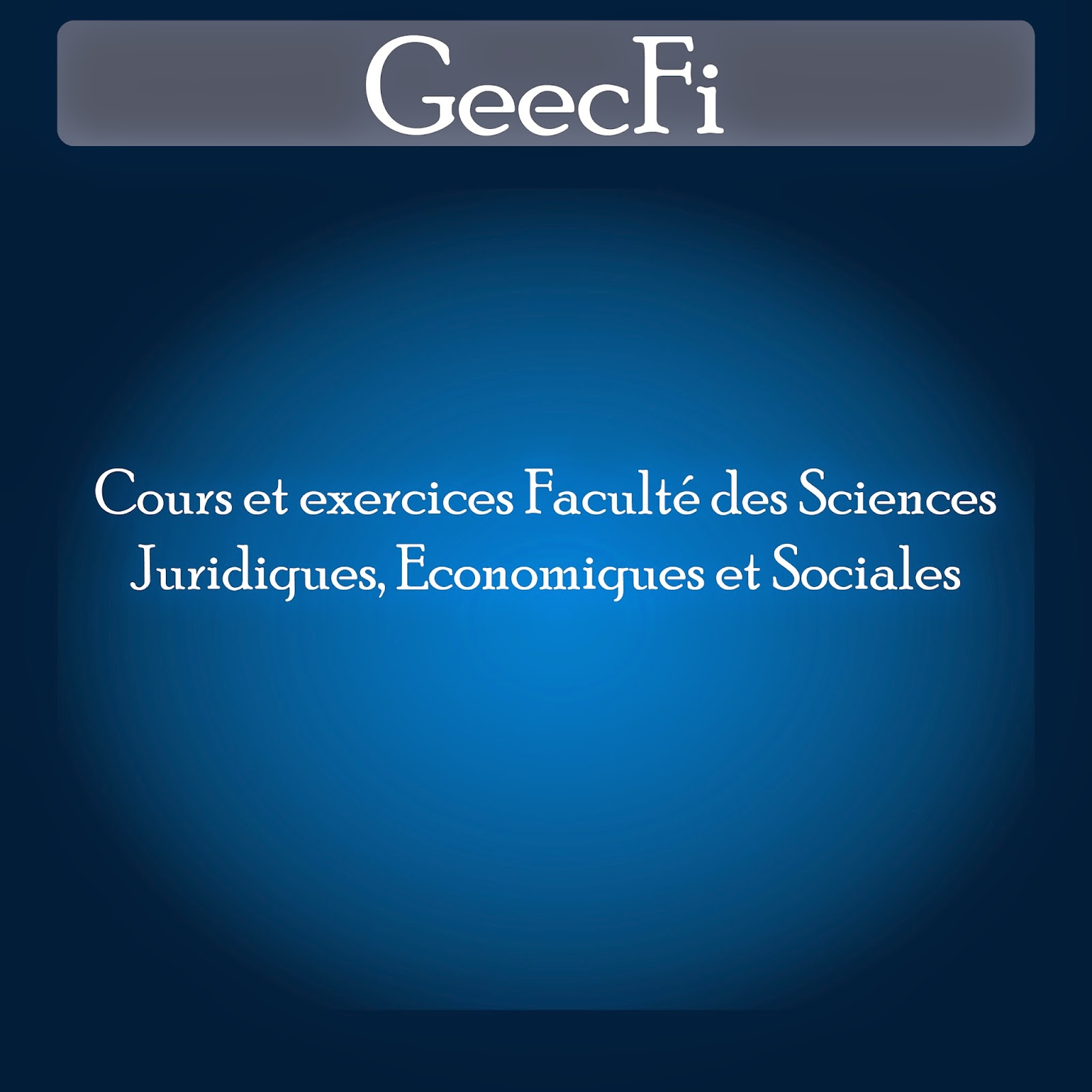 Cours et exercices Faculté des Sciences Juridiques, Economiques et Sociales /كلية العلوم القانونية والإقتصادية والإجتماعية/ FSJES