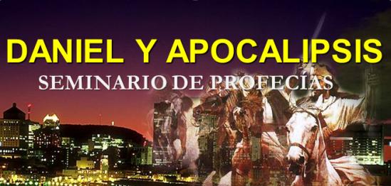 Profecia Daniel y Apocalipsis Daniel y Apocalipsis