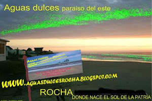www.aguasdulcesrocha.blogspot.com