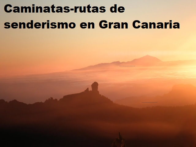 Caminatas-rutas de senderismo en Gran Canaria