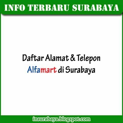 Lokasi Alfamart di Surabaya