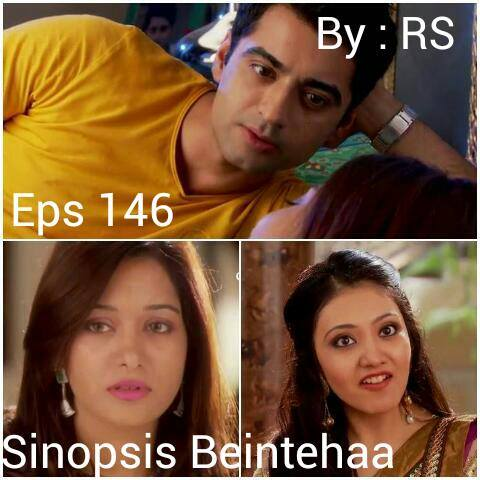 Sinopsis Beintehaa Episode 146