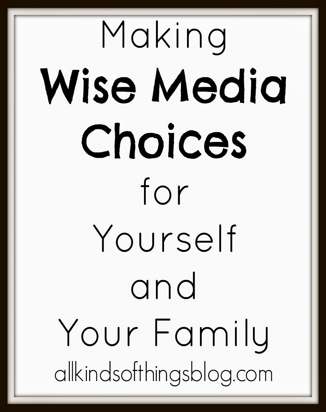 Wise Media Choices