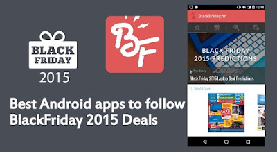 The Best Android apps to follow BlackFriday 2015 Deals from your phone