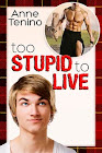 <i>Too Stupid to Live</i>