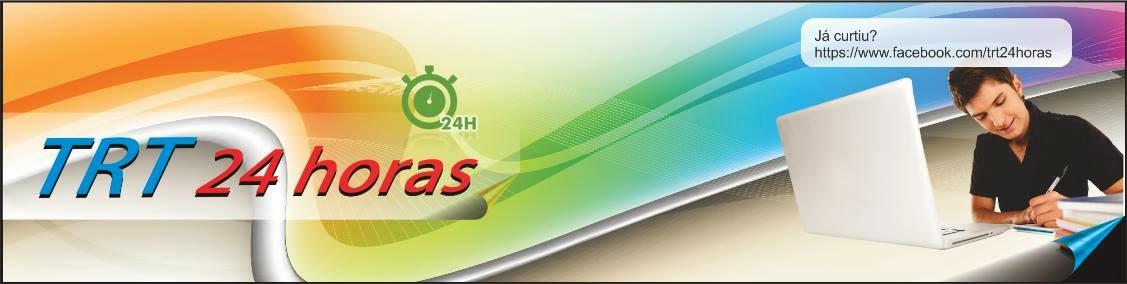 Blog TRT 24 horas - Concursando que almejam uma vaga nos TRTs