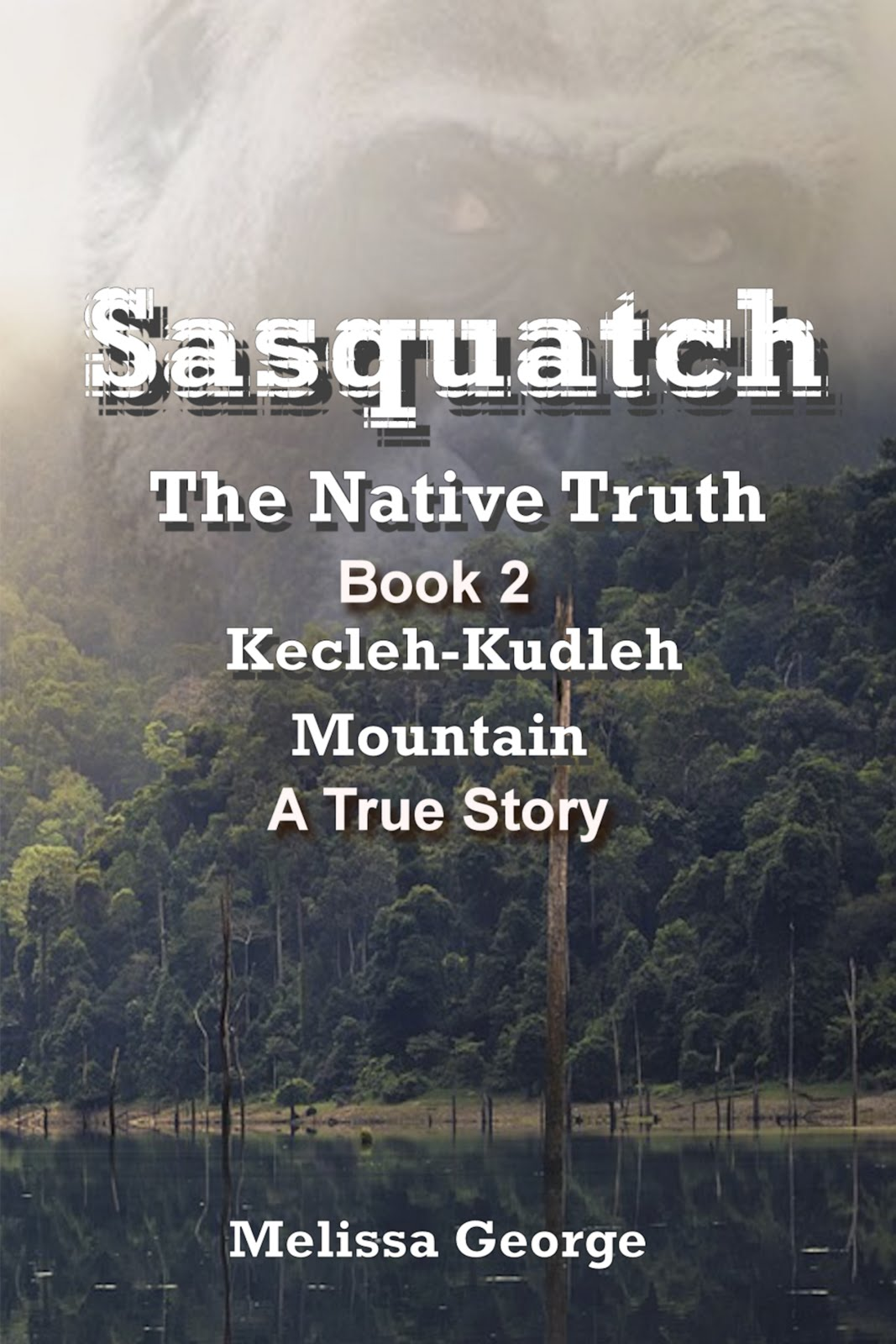 Sasquatch The Native Truth, Book 2