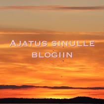 Klikkaamalla tästä pääset blogiini AJATUS SINULLE