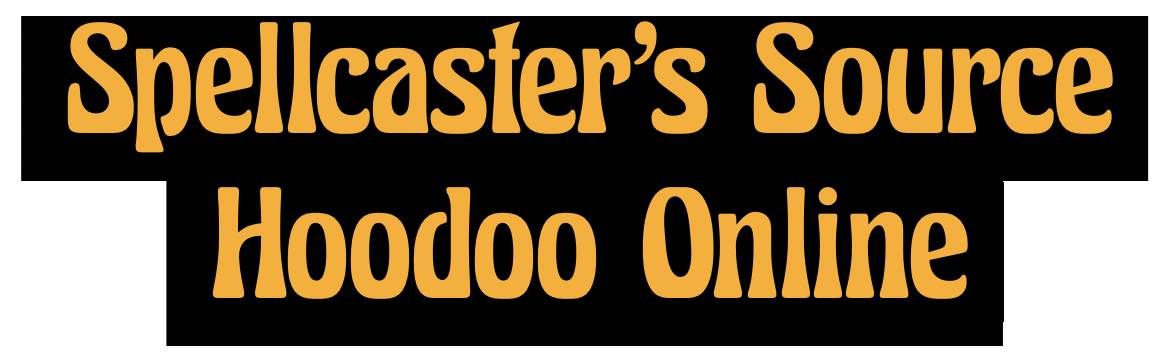 The Spellcaster's Source Hoodoo and Voodoo Witchcraft Blog
