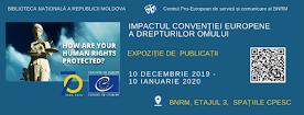 """Expozitia """"Impactul Convenţiei Europene a Drepturilor Omului"""""""