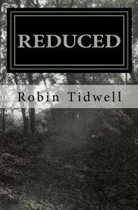 Reduced, by Robin Tidwell