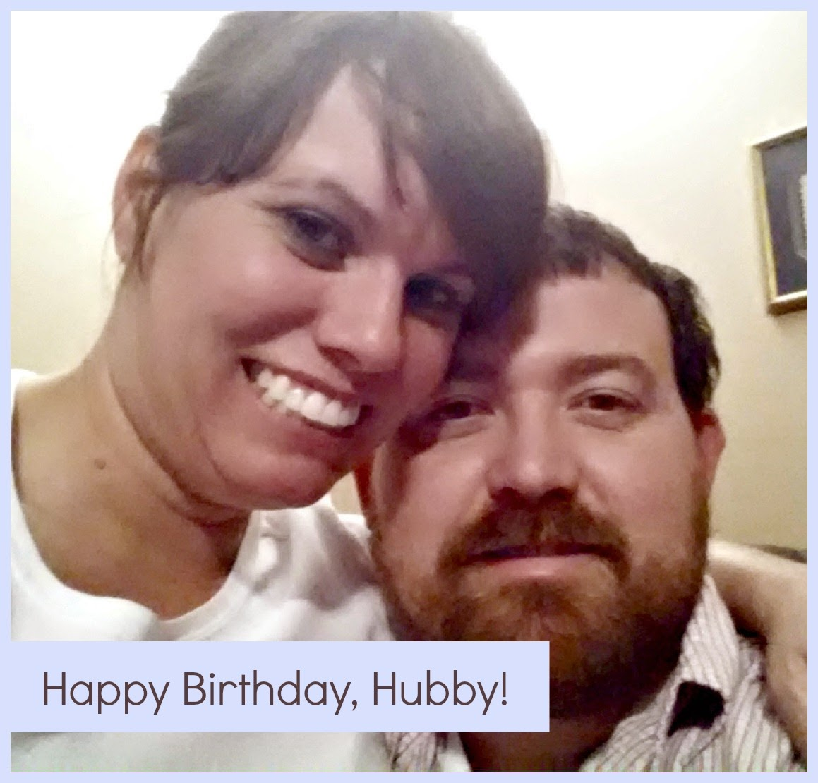 Happy Birthday, Hubby!