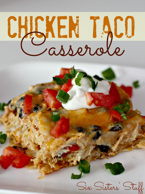 Chicken Taco Casserole {Six Sisters Stuff}