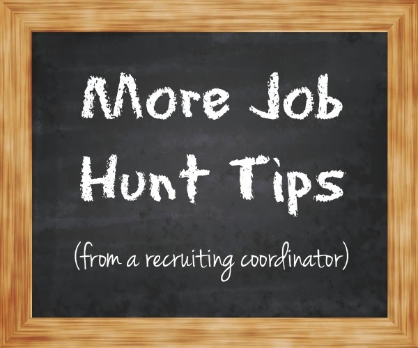 More job hunt tips from a recruiting coordinator