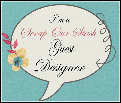 Tillfällig gästdesigner hos Scrap Our Stash