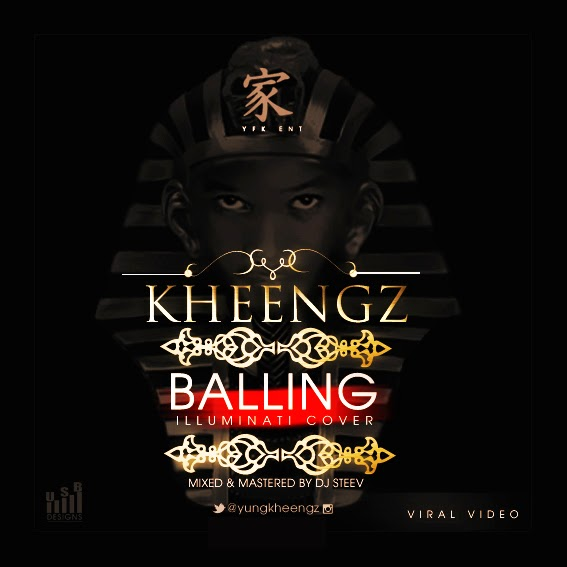 Audio + Video: Kheengz - Balling (Illuminati cover)