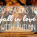 20 Reasons to Fall in Love with Autumn