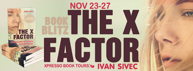 Book Blitz: The X Factor: Confessions of a Naive Fashion Model by Ivan Sivec