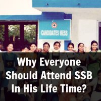 Why Everyone Should Attend SSB In His Life Time?