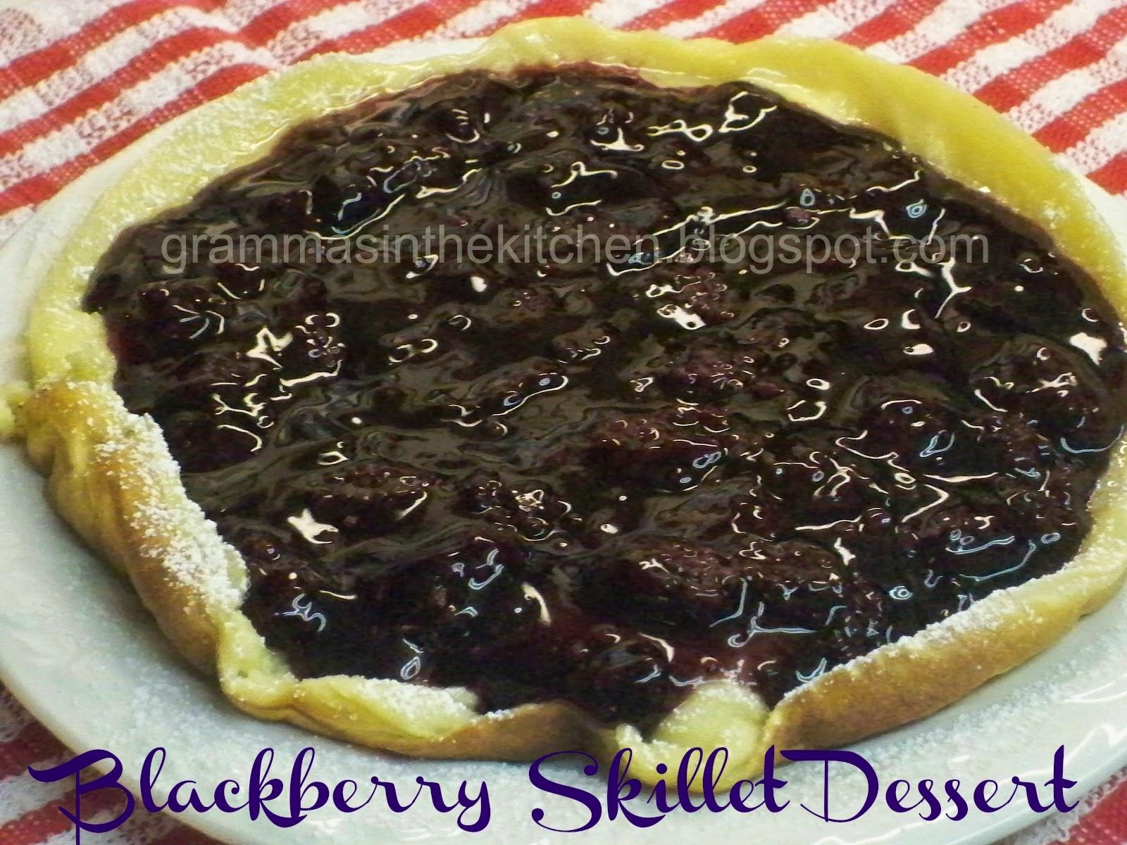 http://grammasinthekitchen.blogspot.com/2012/04/blackberry-skillet-dessert.html
