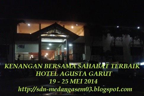 KENANGAN DIKLAT KURIKULUM 2013 DI HOTEL AGUSTA GARUT