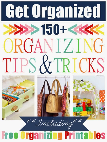 150+ Organizing Tips & Tricks