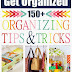 150+ Organizing Tips & Tricks !