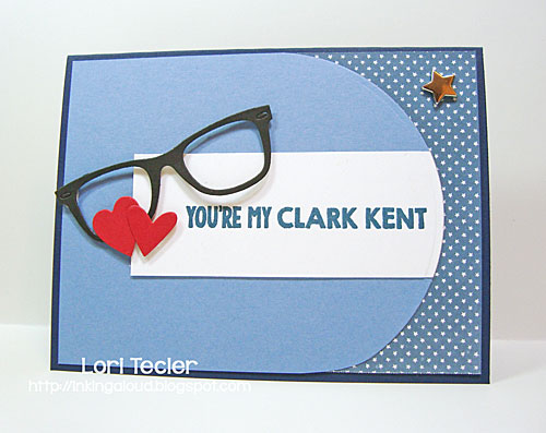 You're My Clark Kent card-designed by Lori Tecler/Inking Aloud-stamps and dies from My Favorite Things