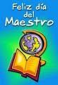 « Día del Maestro »Esta es una de las fechas más significativas del calendario cívico escolar, pues