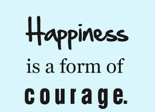 Happiness is a form of courage - Inspirational Positive Quotes