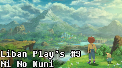 Liban Play's #3 - Ni No Kuni - We Know Gamers