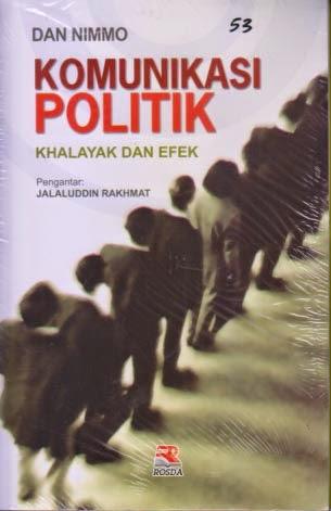 toko buku rahma: buku KOMUNIKASI POLITIK (Khalayak dan Efek ), pengarang dan nimmo, penerbit rosda
