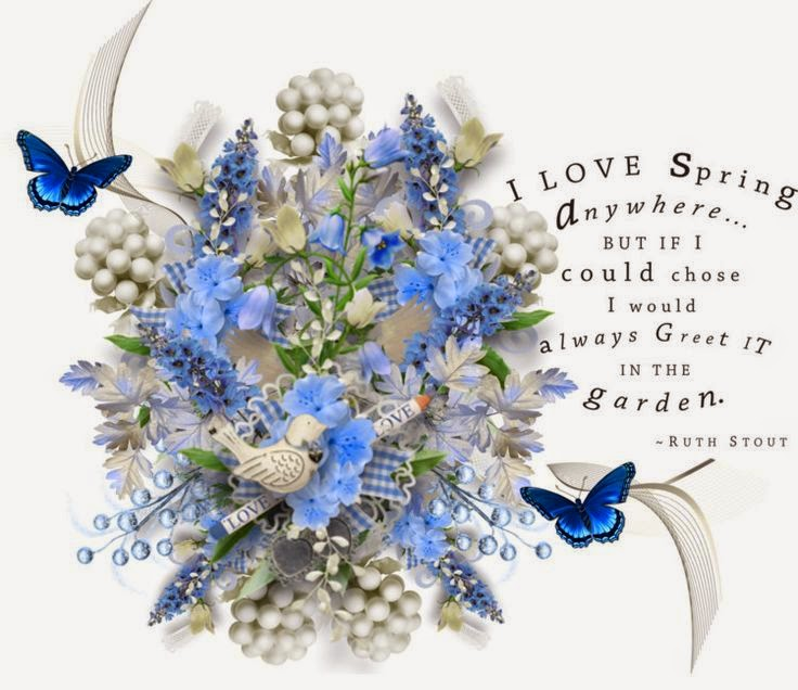 """I love spring anywhere... but if I could choose I would always greet it in the garden."" ~ Ruth Stout; Drawing of blue flowers and butterflies."