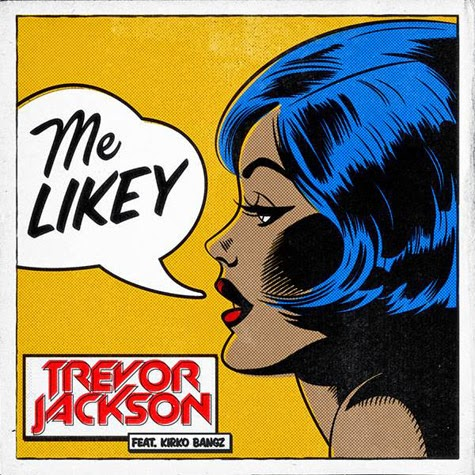 Download Trevor Jackson feat. Kirko Bangz - Me Likey 2014 MP3 Música