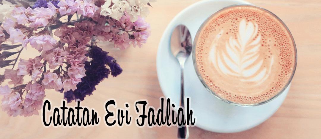Perjalanan Evi Fadliah
